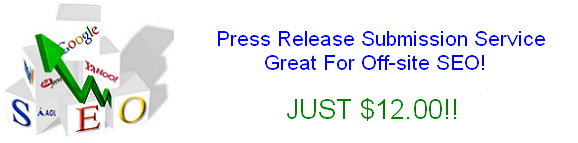 we will write and submit a press release about your site
